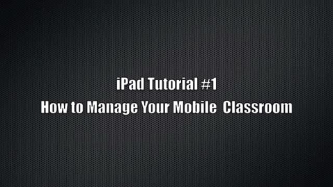 Thumbnail for entry How to Mangae Your Mobile Classroom