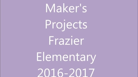 Thumbnail for entry Frazier Elementary Maker Space