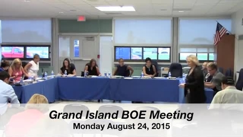 Thumbnail for entry Grand Island BOE Meeting 8-24-2015 Part 1