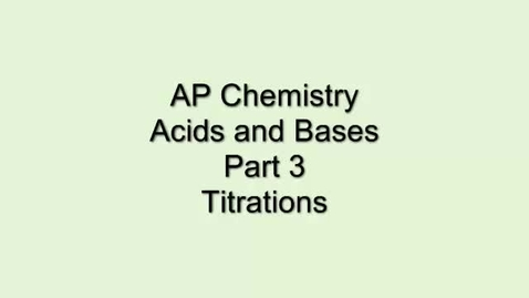Thumbnail for entry AP Chem Acids and Bases Part 3