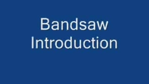 Thumbnail for entry Bandsaw: Introduction