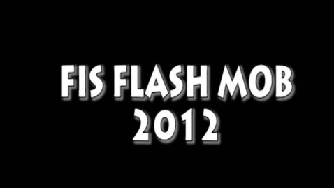 Thumbnail for entry FIS FLASH MOB 2012