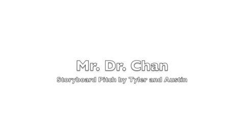 Thumbnail for entry Mr Dr Chan Storyboard Pitch: Tyler & Austin