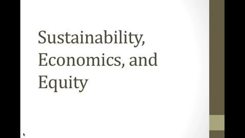 Thumbnail for entry 20ABC Sustainability, Economics, and Equity