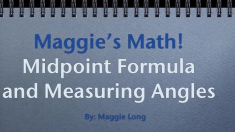 Thumbnail for entry MLong Midpoint and Measuring Angles