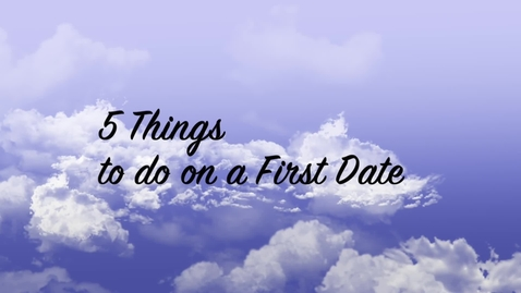 Thumbnail for entry 5 Things to Not Do When On a First Date