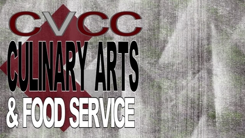 Thumbnail for entry CVCC Culinary Arts