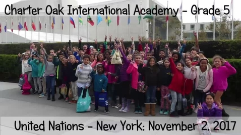 Thumbnail for entry Charter Oak International Academy, Grade 5- Trip to the UN 2017