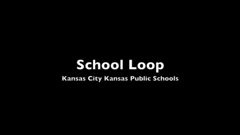 Thumbnail for entry KCK School Loop Elementary Parent Introduction