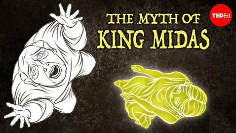 Thumbnail for entry The myth of King Midas and his golden touch - Iseult Gillespie