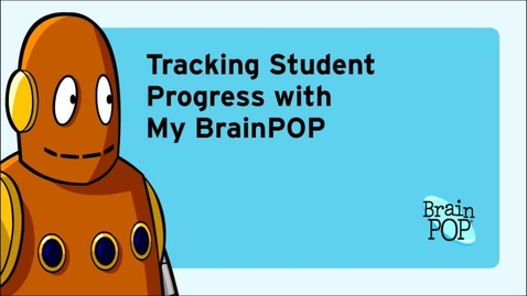 Thumbnail for entry My BrainPOP - Tracking Student Progress