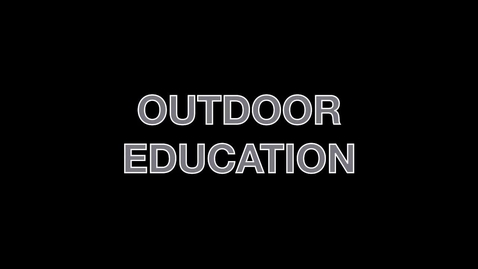 Thumbnail for entry Outdoor Education 2014