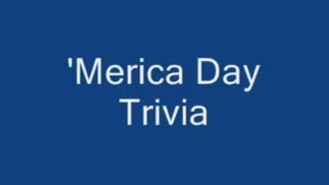 Thumbnail for entry Homecoming Week - 'Merica Day Trivia