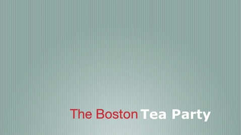Thumbnail for entry The Boston Tea Party