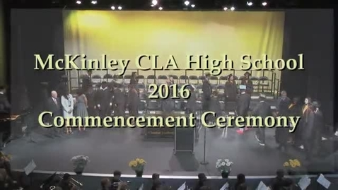 Thumbnail for entry McKinley High School Graduation 2016