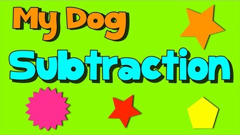 Thumbnail for entry Subtraction Song- My Dog Subtraction