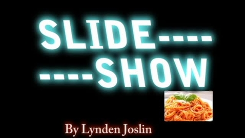 Thumbnail for entry My Slide Show by cool kid Lynden