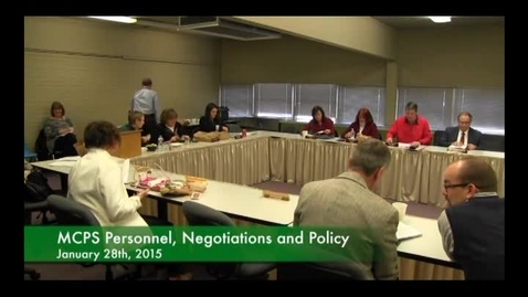 Thumbnail for entry MCPS Personnel, Negotiations, and Policy Committee Jan 28 2015