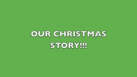 Thumbnail for entry Our Christmas Story