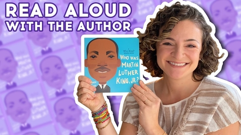 Thumbnail for entry Who Was Martin Luther King, Jr.? Read Aloud with Author Lisbeth Kaiser | Brightly Storytime Together