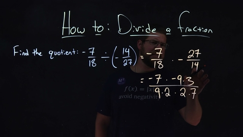 Thumbnail for entry How to Divide a Fraction | -7/18÷(-14/27) | Minute Math