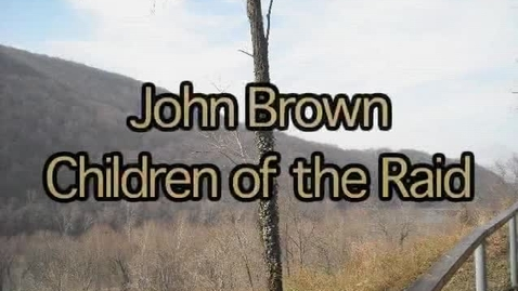 Thumbnail for entry John Brown: Children of the Raid | Harpers Ferry (1859/2009)