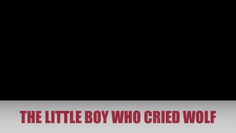 Thumbnail for entry The Little Boy Who Cried Wolf