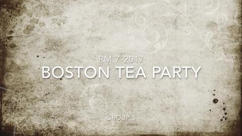 Thumbnail for entry Boston Tea Party! Rm 7- 2017