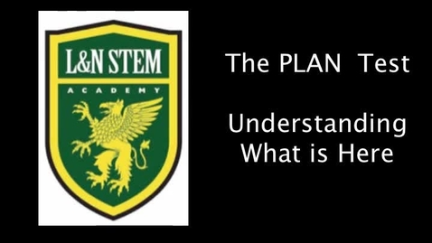 Thumbnail for entry The PLAN Test: Understanding What Is Here