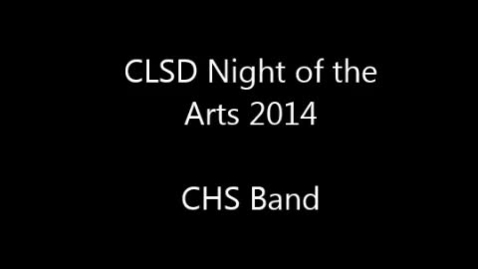 Thumbnail for entry 2014 Clay Night of the Arts - CHS Band
