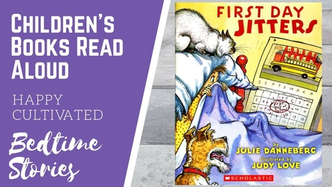 Thumbnail for entry FIRST DAY JITTERS Book About Moving | Kindergarten Books for Kids | Children's Books Read Aloud