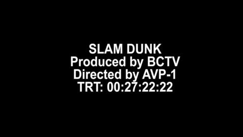 Thumbnail for entry Slam Dunk Short Film
