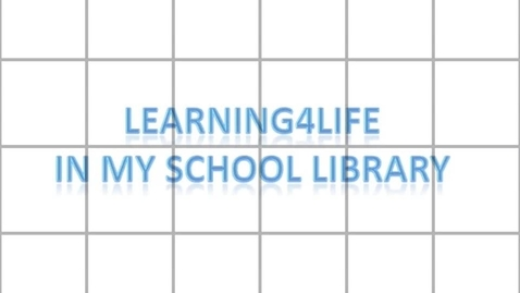 Thumbnail for entry Learning4lif e at my school's library