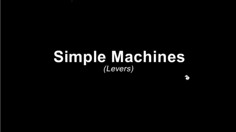 Thumbnail for entry Simple Machines (Levers)