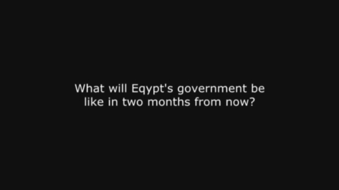 Thumbnail for entry What will Egypt's government be like in two months from now?