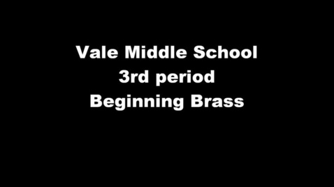 Thumbnail for entry Vale MS - 3rd period - Beg. Brass