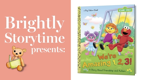Thumbnail for entry WE'RE AMAZING 1, 2, 3! by Sesame Street - Read Aloud Picture Book   Brightly Storytime