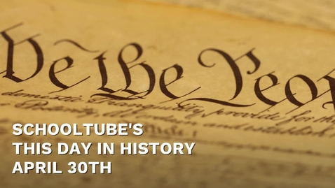 Thumbnail for entry SchoolTube's This Day In History (April 30th)