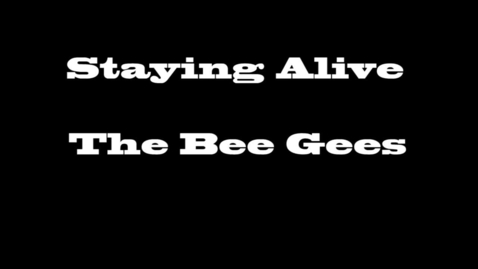 Thumbnail for entry Staying Alive - The Bee Gees (Music Video 2014 WSCN)