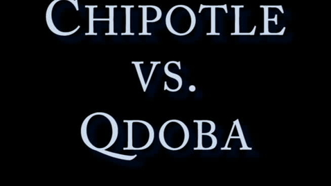 Thumbnail for entry Qdoba or Chipotle?