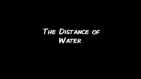 Thumbnail for entry The Distance To Water