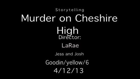 Thumbnail for entry Story telling: Murder on Cheshire High