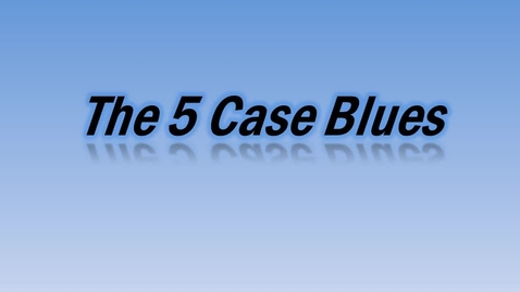 Thumbnail for entry The 5 Case Blues