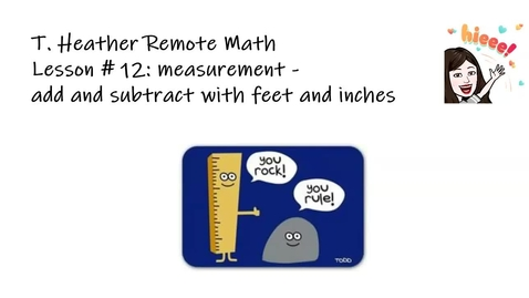 Thumbnail for entry T. Heather Remote Math Lesson # 12