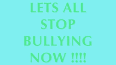 Thumbnail for entry Lets All End Bullying Now