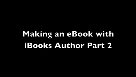 Thumbnail for entry Making an iBooks Author ebook Part 2