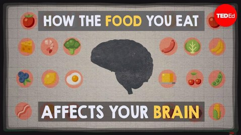 Thumbnail for entry How the food you eat affects your brain - Mia Nacamulli