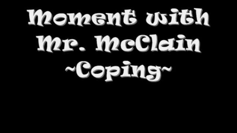 Thumbnail for entry Moment with Mr. McClain - Coping