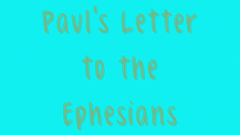 Thumbnail for entry Paul's Letter to the Ephesians