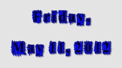 Thumbnail for entry Friday, May 11, 2012